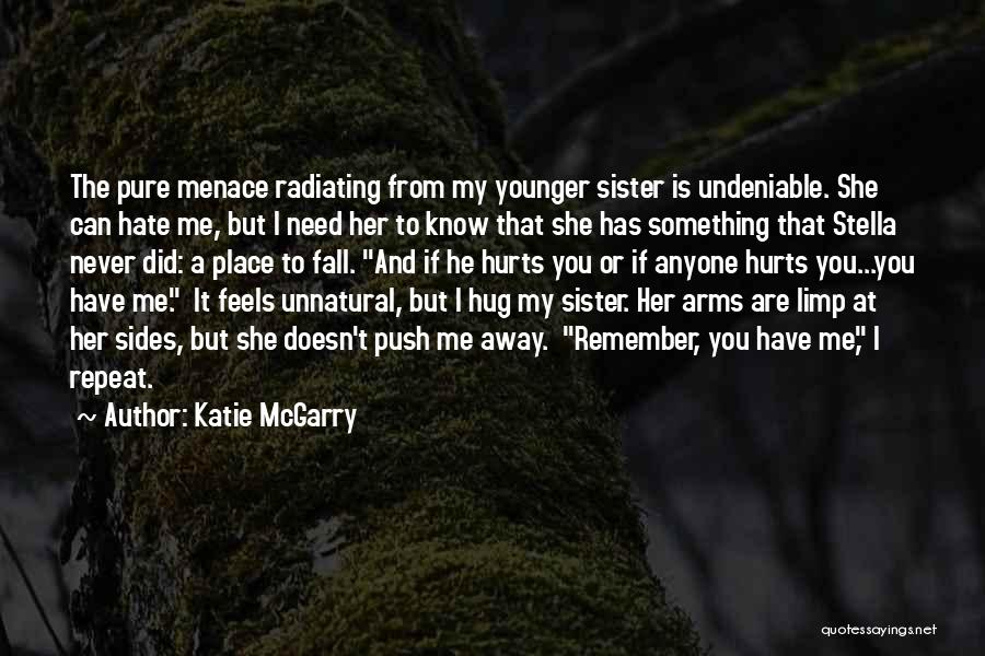 You Pushing Me Away Quotes By Katie McGarry
