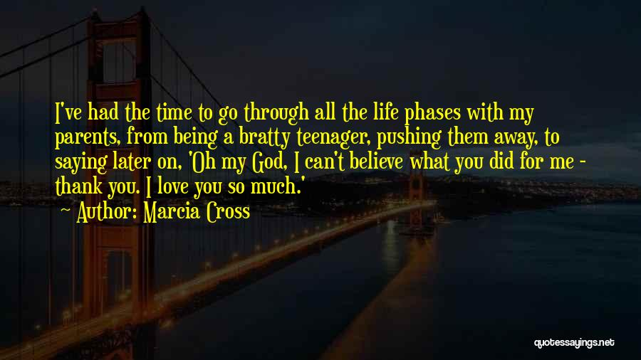 You Pushing Me Away Quotes By Marcia Cross