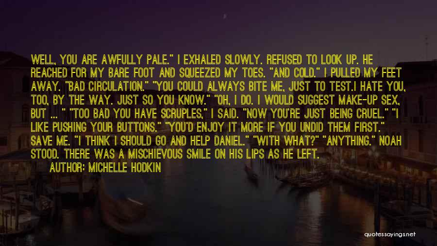 You Pushing Me Away Quotes By Michelle Hodkin