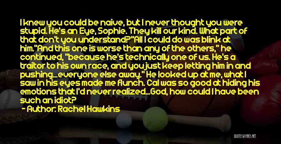 You Pushing Me Away Quotes By Rachel Hawkins