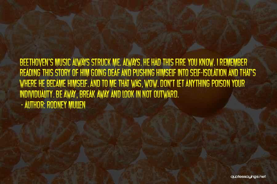 You Pushing Me Away Quotes By Rodney Mullen