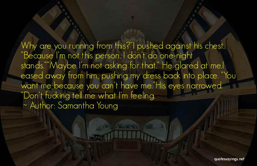 You Pushing Me Away Quotes By Samantha Young