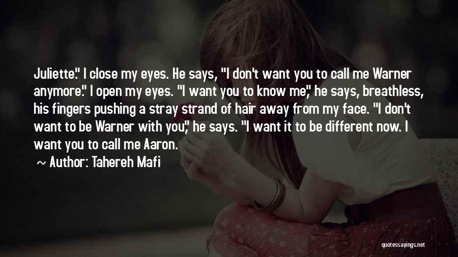 You Pushing Me Away Quotes By Tahereh Mafi