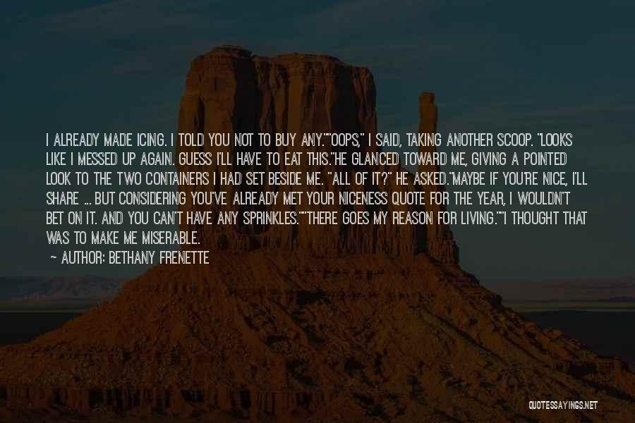 You Re Not Nice Quotes By Bethany Frenette