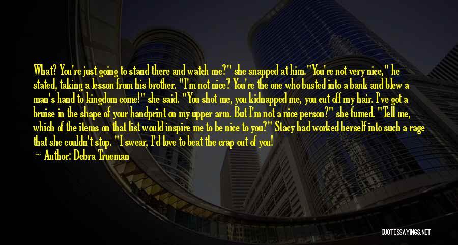 You Re Not Nice Quotes By Debra Trueman