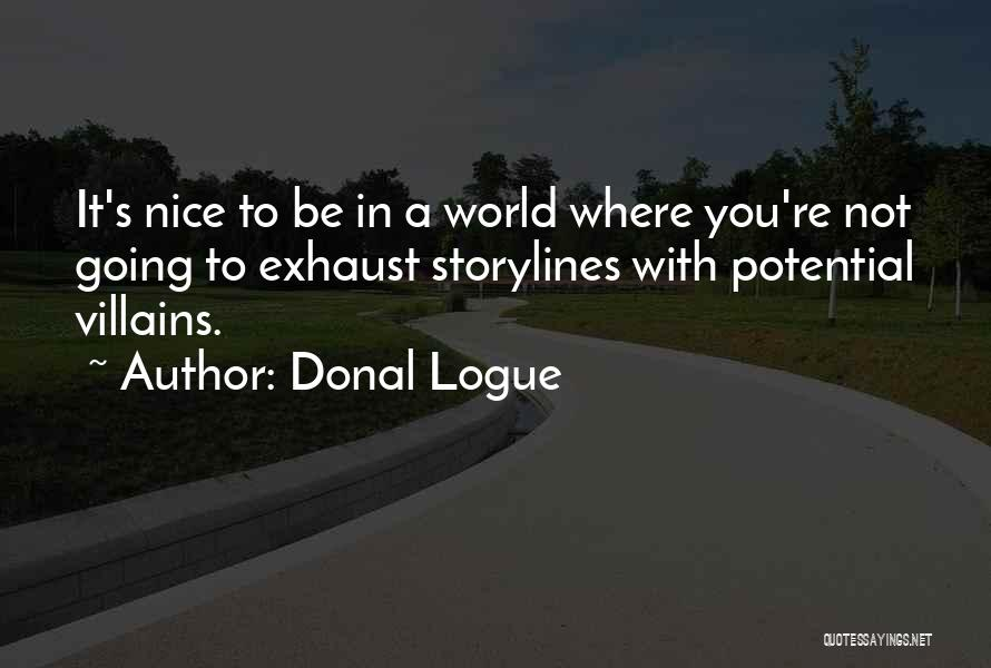 You Re Not Nice Quotes By Donal Logue