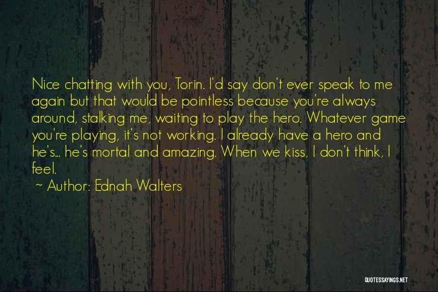 You Re Not Nice Quotes By Ednah Walters