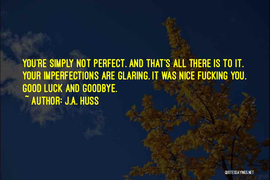You Re Not Nice Quotes By J.A. Huss