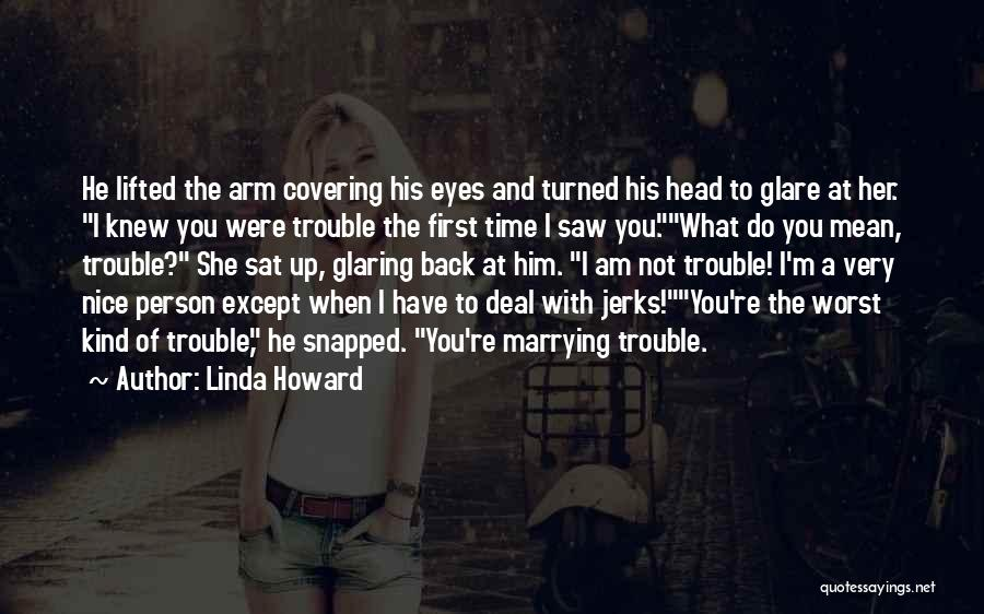You Re Not Nice Quotes By Linda Howard