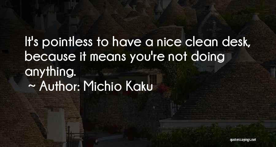 You Re Not Nice Quotes By Michio Kaku