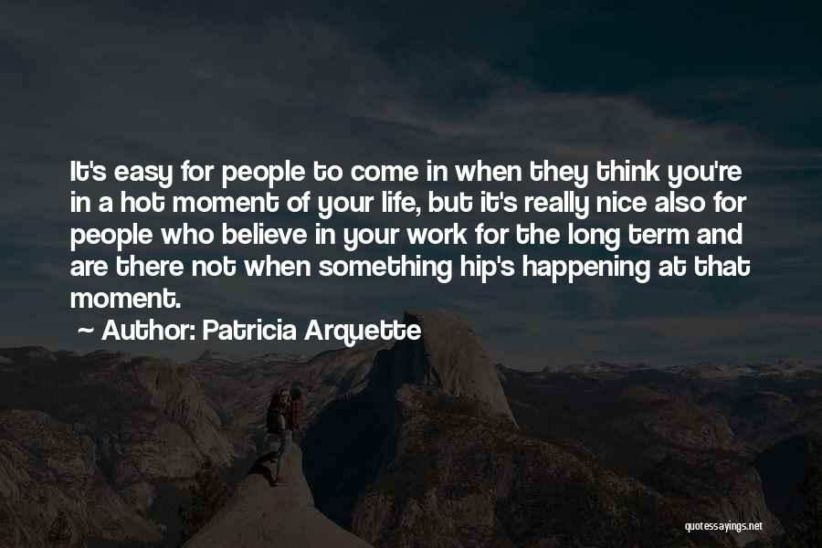 You Re Not Nice Quotes By Patricia Arquette