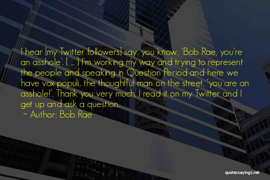 You Represent Quotes By Bob Rae