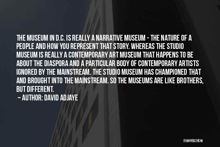 You Represent Quotes By David Adjaye