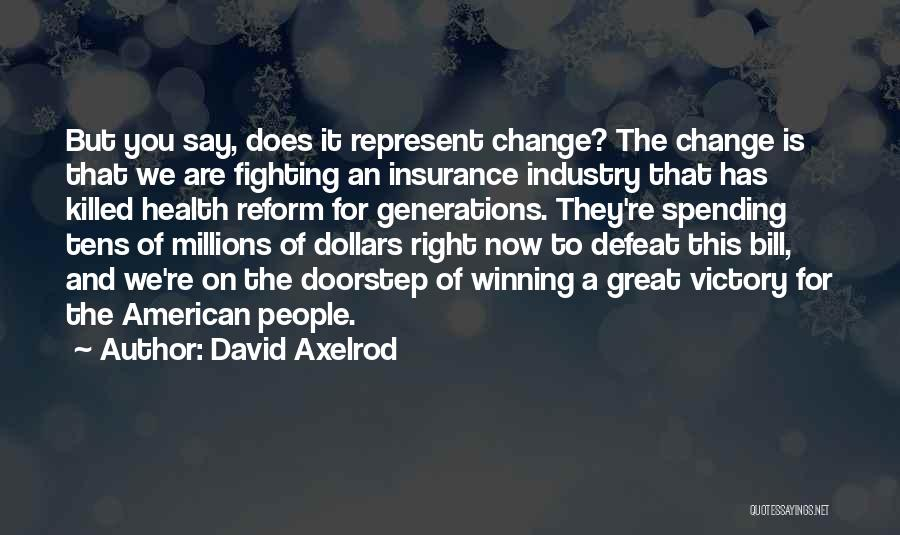 You Represent Quotes By David Axelrod