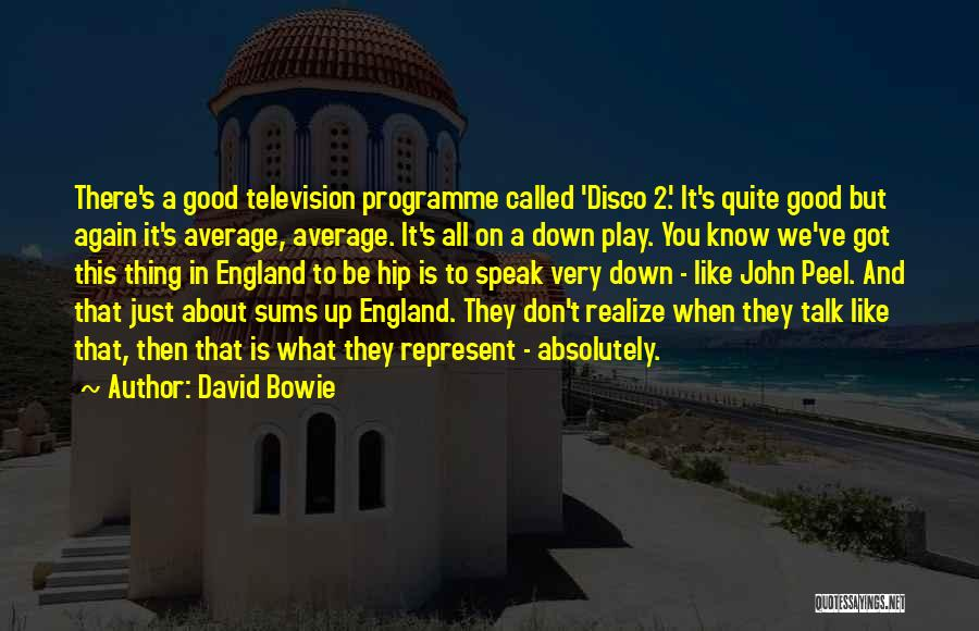 You Represent Quotes By David Bowie
