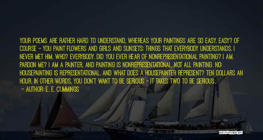 You Represent Quotes By E. E. Cummings