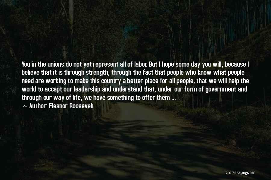 You Represent Quotes By Eleanor Roosevelt