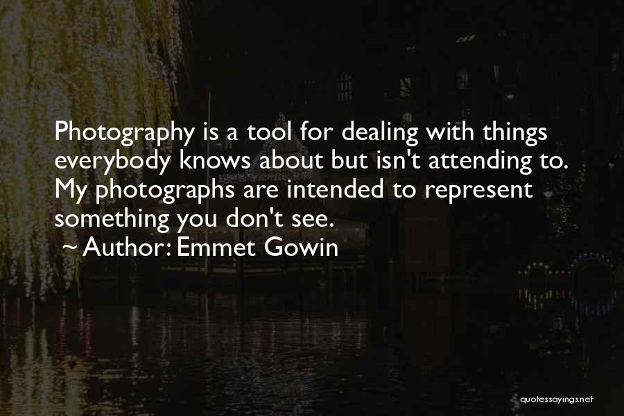 You Represent Quotes By Emmet Gowin