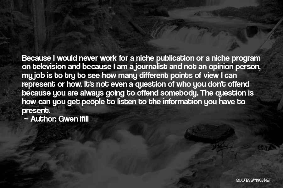 You Represent Quotes By Gwen Ifill