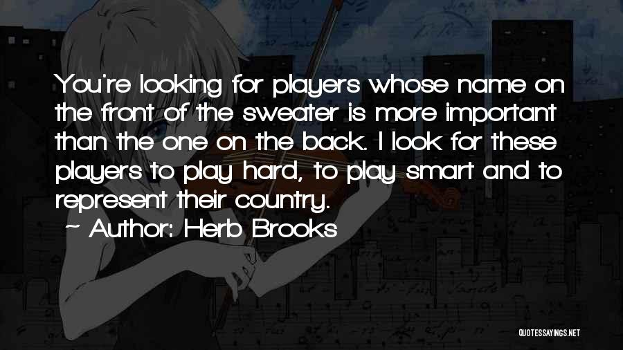 You Represent Quotes By Herb Brooks