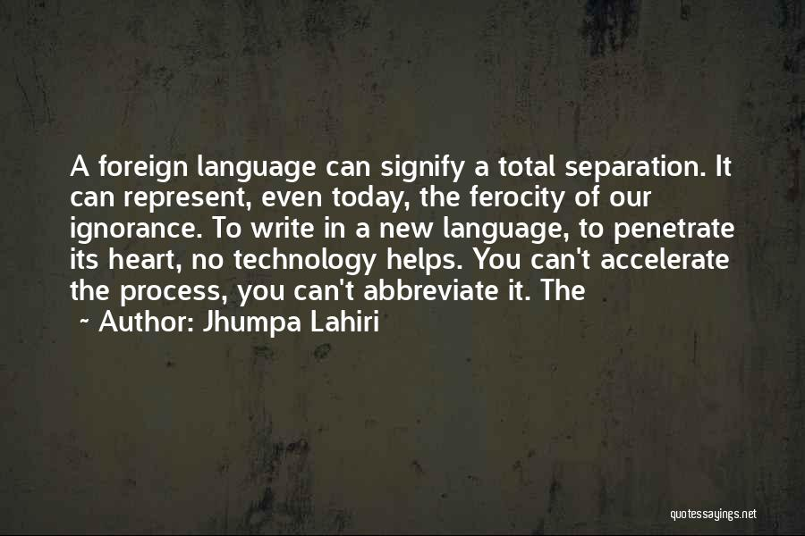 You Represent Quotes By Jhumpa Lahiri