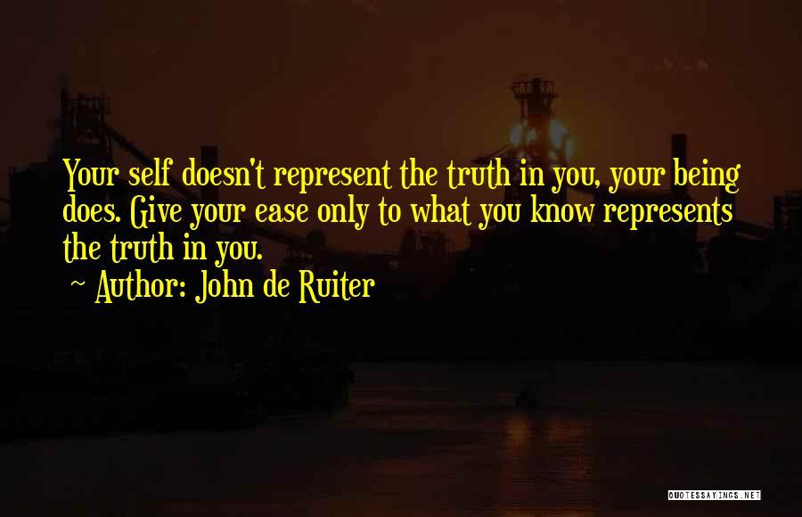You Represent Quotes By John De Ruiter