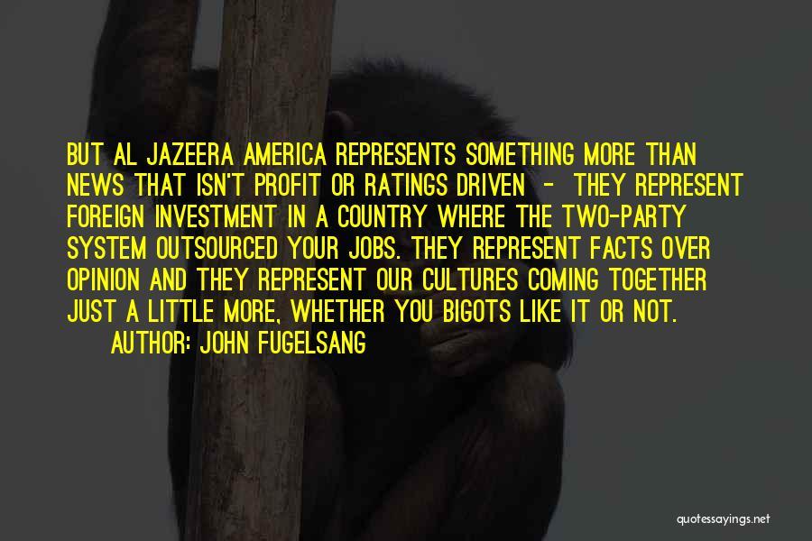 You Represent Quotes By John Fugelsang