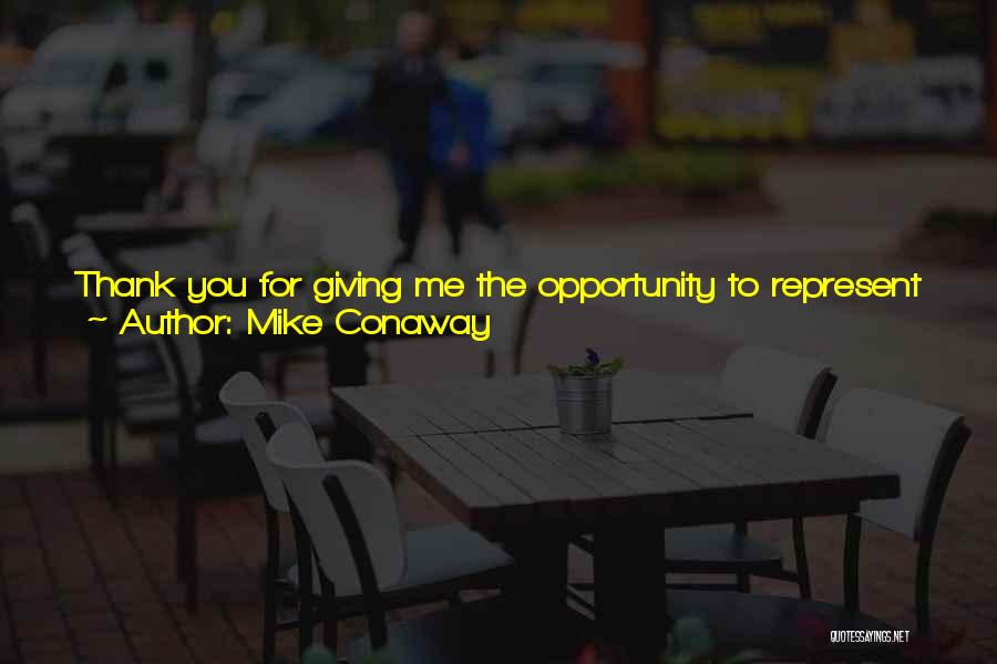 You Represent Quotes By Mike Conaway
