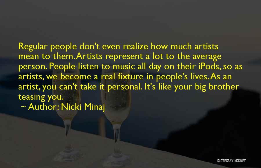 You Represent Quotes By Nicki Minaj