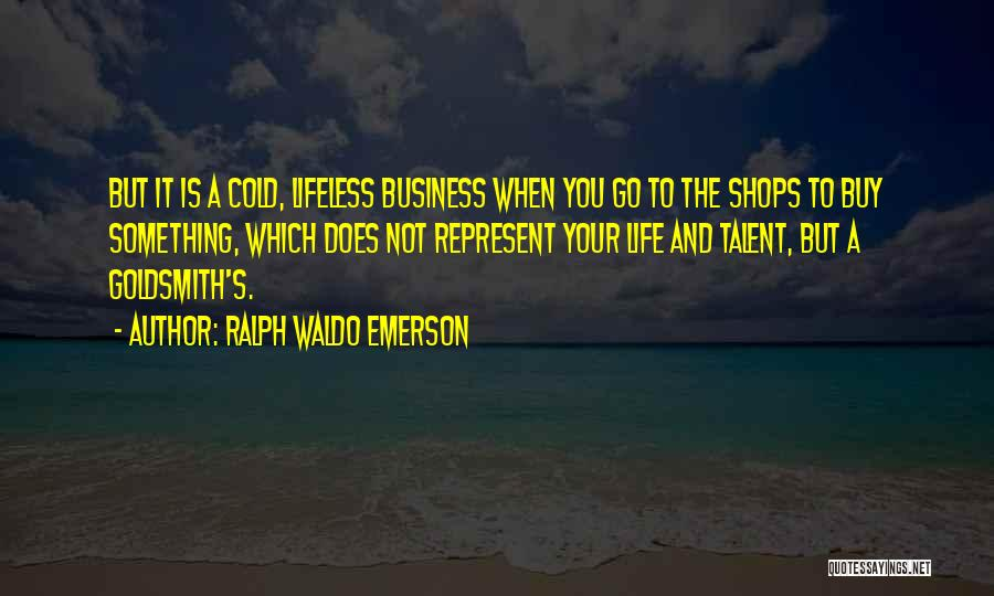 You Represent Quotes By Ralph Waldo Emerson