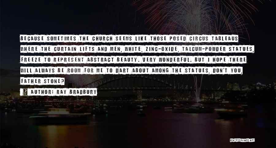 You Represent Quotes By Ray Bradbury