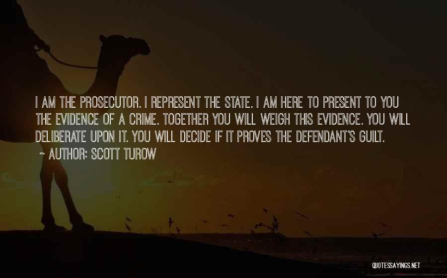 You Represent Quotes By Scott Turow