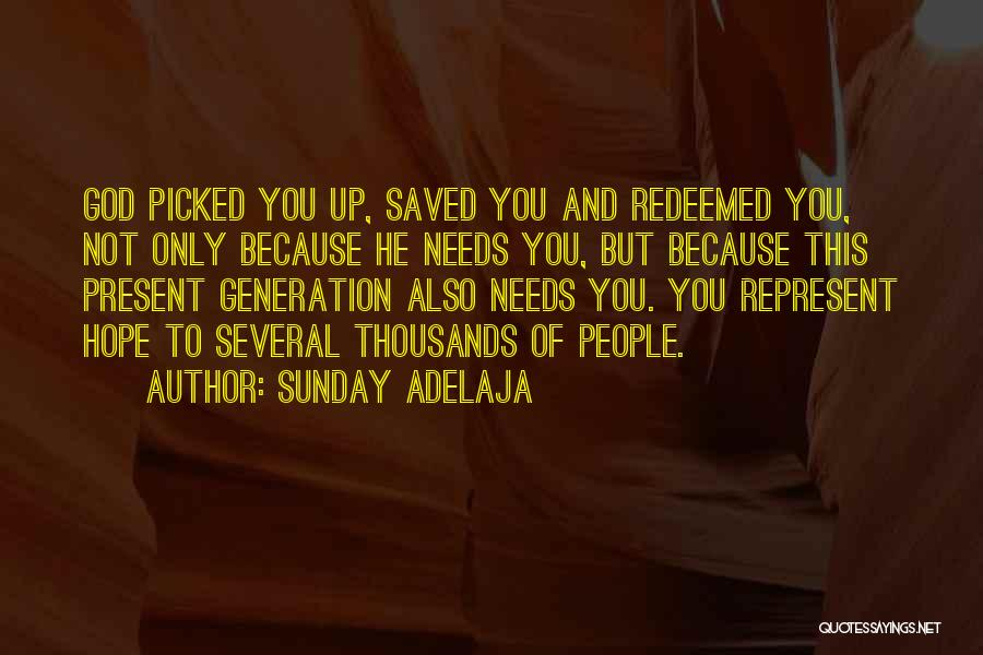 You Represent Quotes By Sunday Adelaja