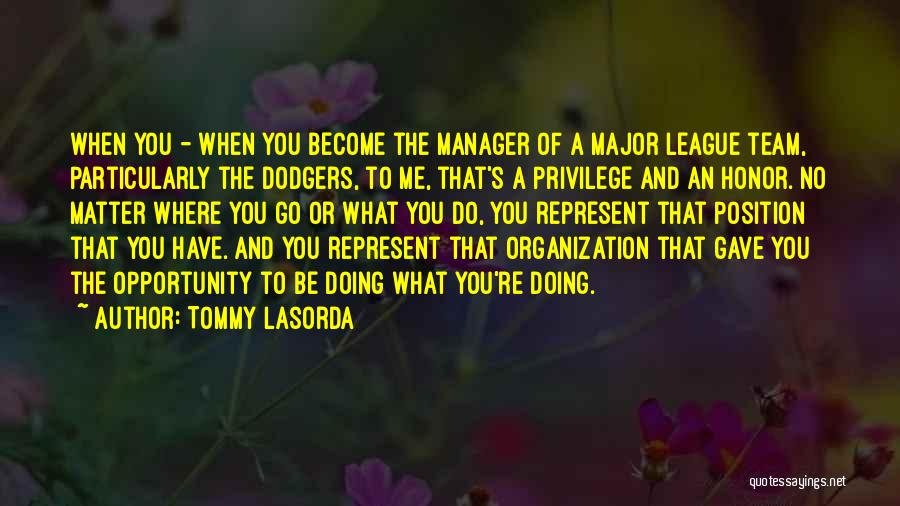 You Represent Quotes By Tommy Lasorda