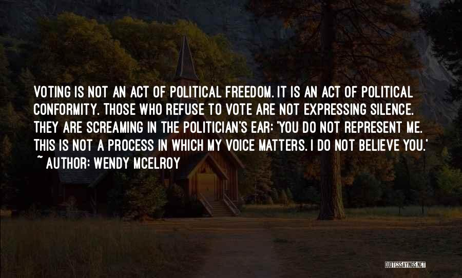 You Represent Quotes By Wendy McElroy