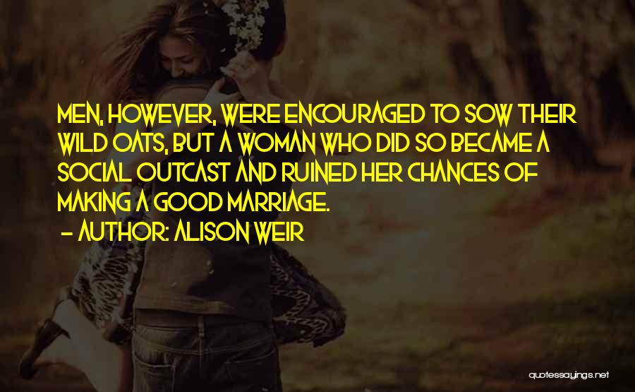 You Ruined Our Marriage Quotes By Alison Weir