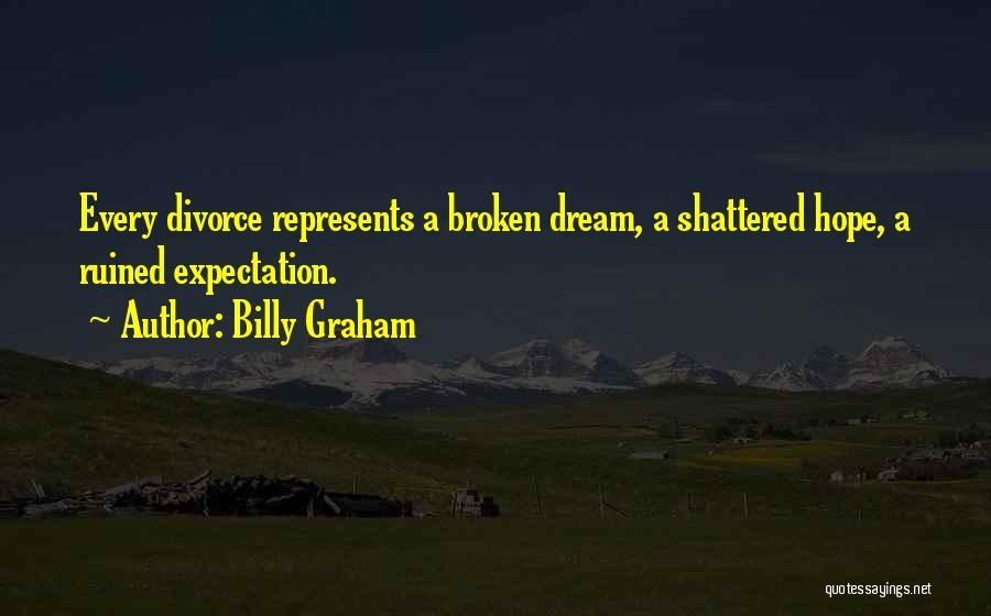 You Ruined Our Marriage Quotes By Billy Graham