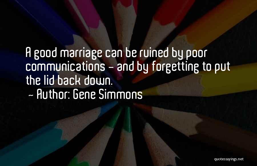 You Ruined Our Marriage Quotes By Gene Simmons