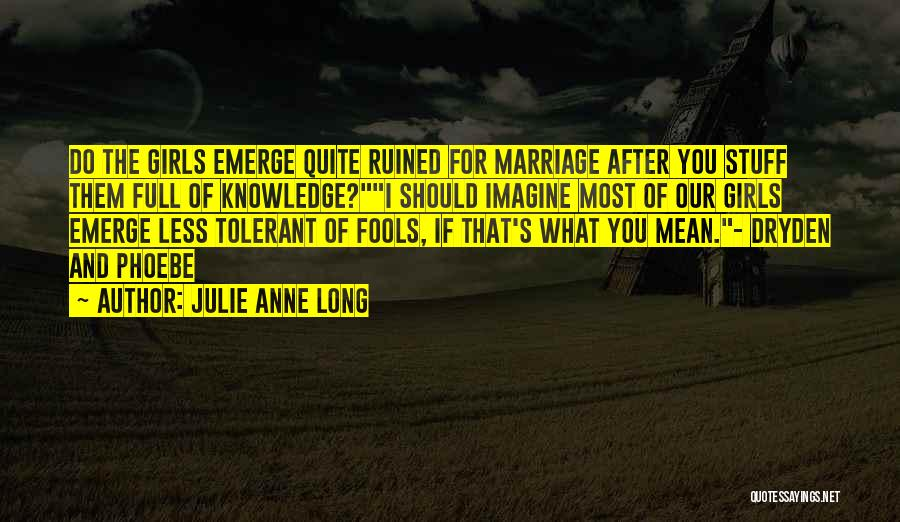 You Ruined Our Marriage Quotes By Julie Anne Long
