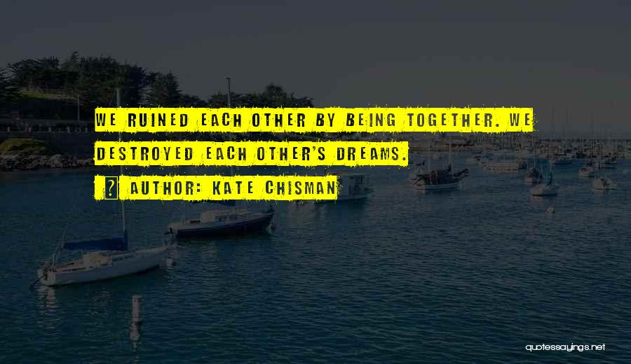 You Ruined Our Marriage Quotes By Kate Chisman