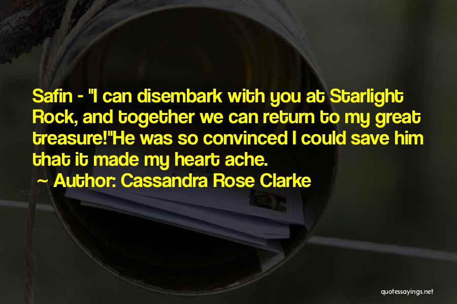 You Save My Heart Quotes By Cassandra Rose Clarke