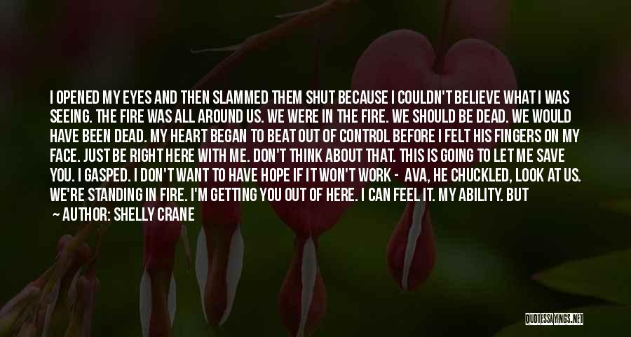 You Save My Heart Quotes By Shelly Crane