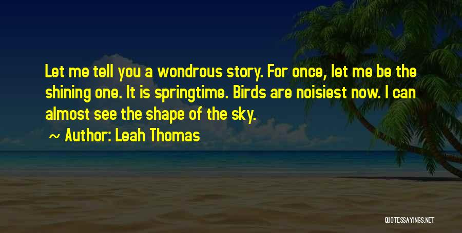 You See Me Now Quotes By Leah Thomas
