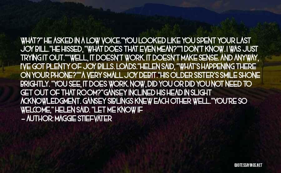 You See Me Now Quotes By Maggie Stiefvater