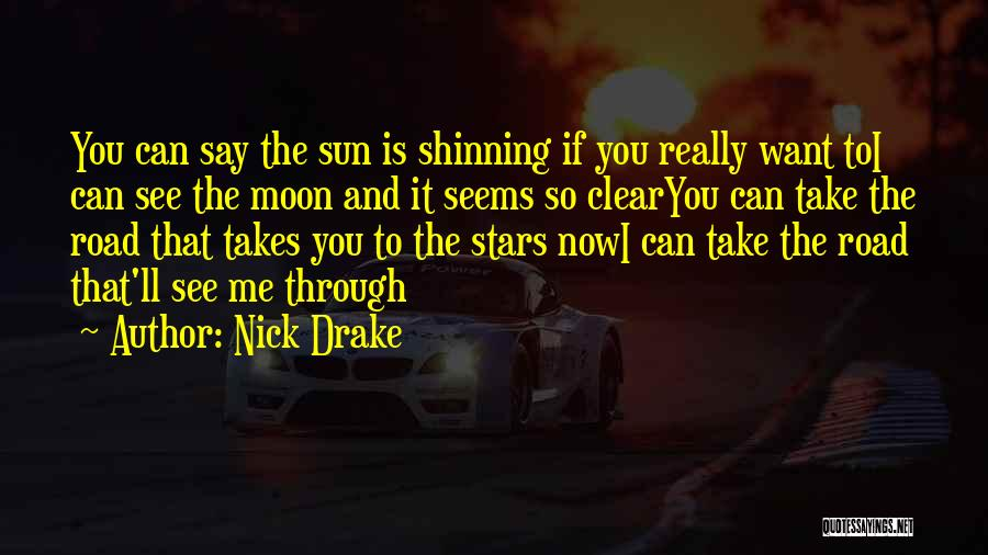 You See Me Now Quotes By Nick Drake