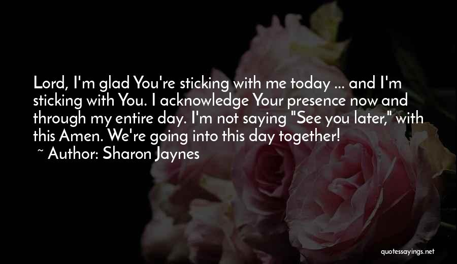 You See Me Now Quotes By Sharon Jaynes