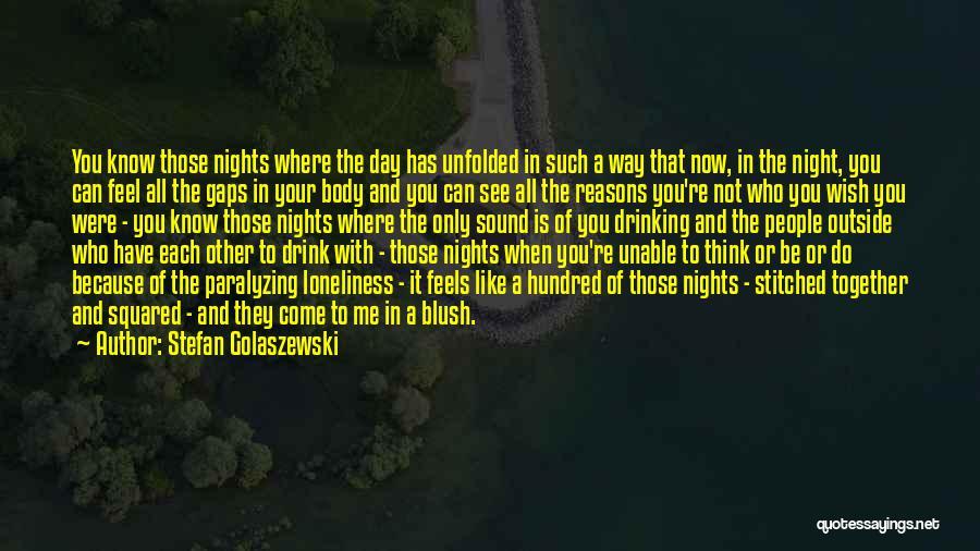 You See Me Now Quotes By Stefan Golaszewski