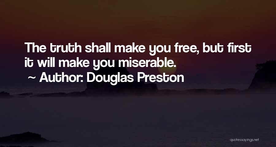 You Shall Make It Quotes By Douglas Preston