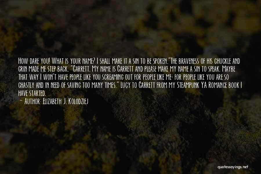 You Shall Make It Quotes By Elizabeth J. Kolodziej