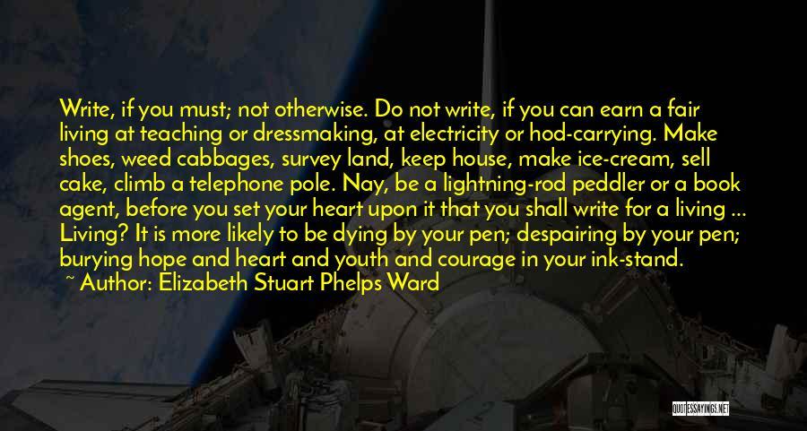 You Shall Make It Quotes By Elizabeth Stuart Phelps Ward